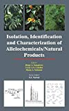 Isolation, Identification and Characterization of Allelochemicals/ Natural Products (Research Methods in Plant Sciences: Allelopathy)