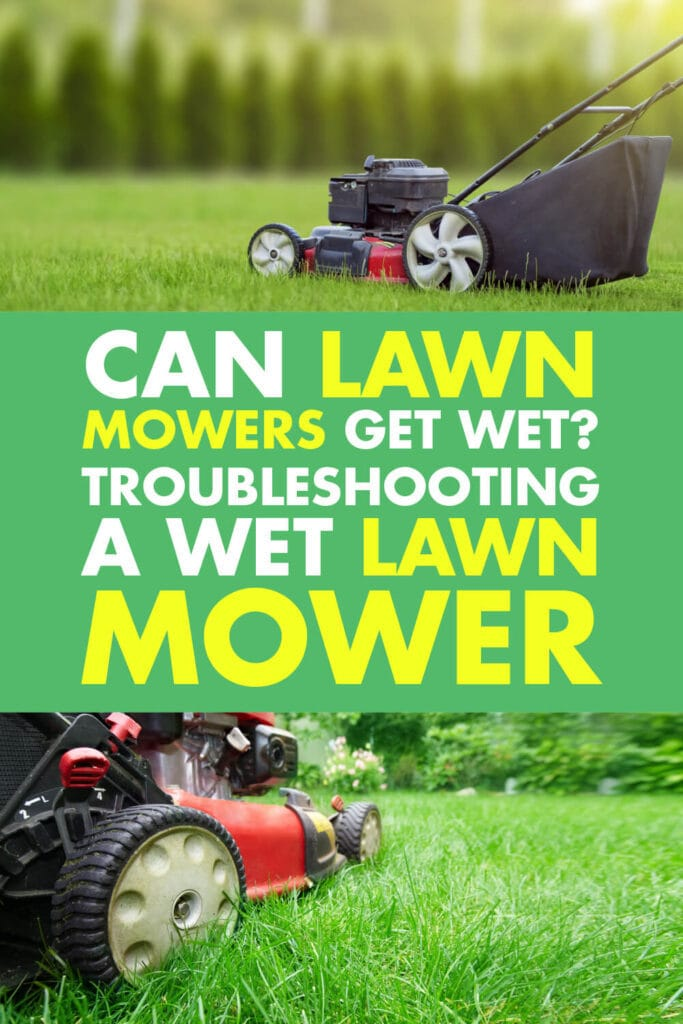 Two pictures of lawnmowers in grassy areas. Text reads can lawn mowers get wet? Troubleshooting a wet lawn mower.