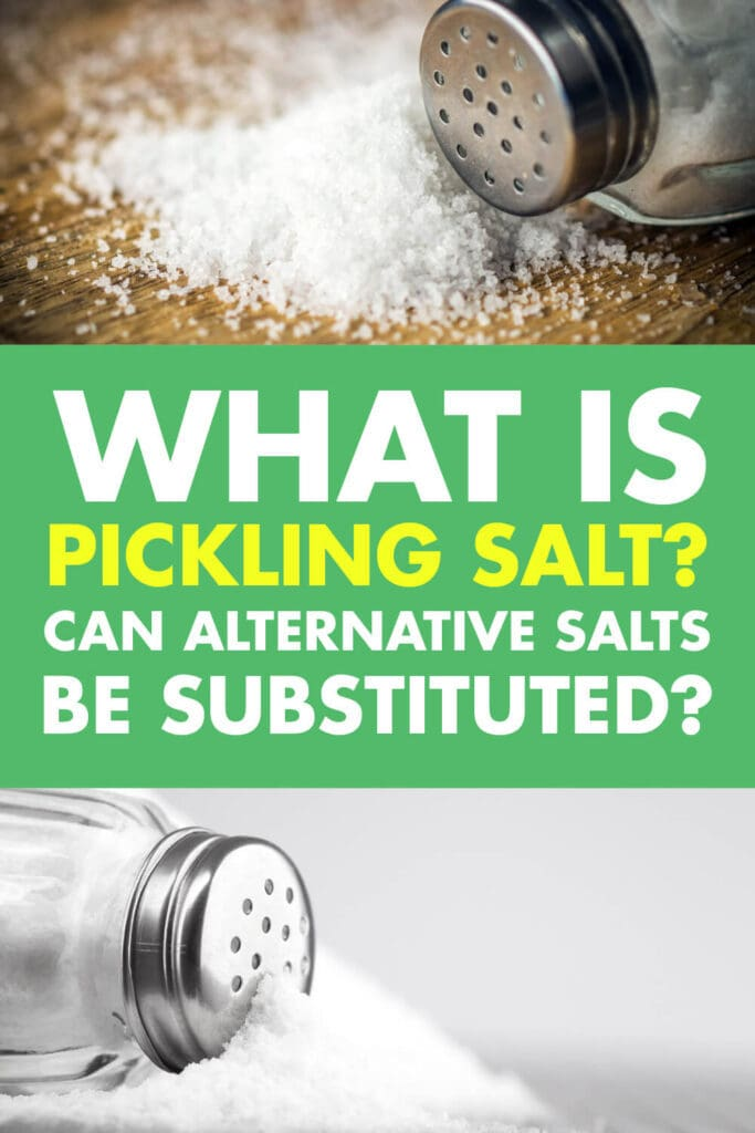 "Two pictures of salt poured out of a salt shaker. Text reads ""what is pickling salt? Can alternative salts be substituted?"
