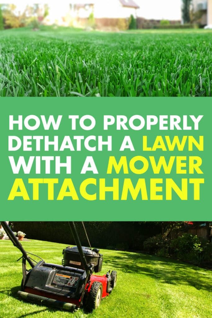 A picture of a well manicured lawn and another picture of a mower going through the lawn. Text in-between the pictures reads how to properly detchatch a lawn with a mower attachment.